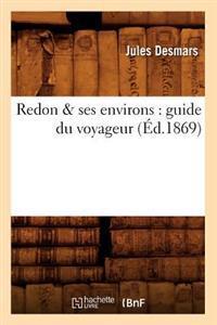 Redon & Ses Environs: Guide Du Voyageur (�d.1869)