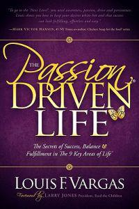 The Passion-Driven Life: The Secrets of Success, Balance & Fulfillment in the 9 Key Areas of Life