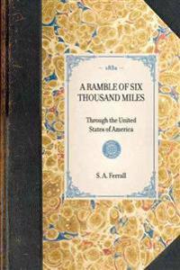 A Ramble of Six Thousand Miles