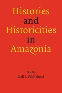 Histories and Historicities in Amazonia