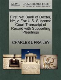 First Nat Bank of Dexter, NY, V. Fox U.S. Supreme Court Transcript of Record with Supporting Pleadings