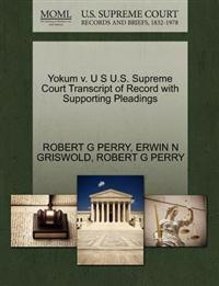 Yokum V. U S U.S. Supreme Court Transcript of Record with Supporting Pleadings