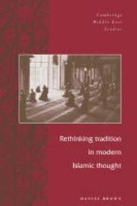 Rethinking Tradition in Modern Islamic Thought