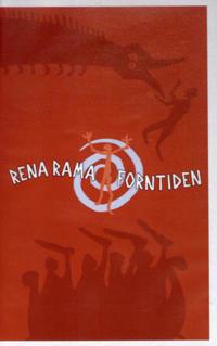 Rena Rama Forntiden. Video och lärarhandledning