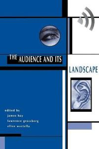 The Audience and Its Landscape