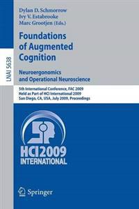 Foundations of Augmented Cognition: Neuroergonomics and Operational Neuroscience