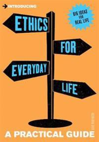 Ethics for Everyday Life: A Practical Guide