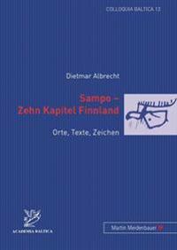Sampo - Zehn Kapitel Finnland: Orte, Texte, Zeichen