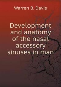 Development and Anatomy of the Nasal Accessory Sinuses in Man