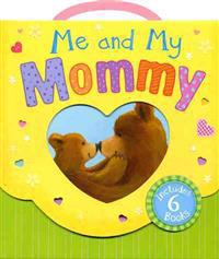 Me and My Mommy: By My Side, Little Panda/Just for You!/Big Bear, Little Bear/The Most Precious Thing/Little Bear's Special Wish/My Mom