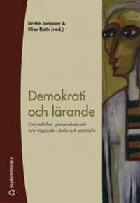 Demokrati och lärande - Om valfrihet, gemenskap och övervägande i skola och samhälle