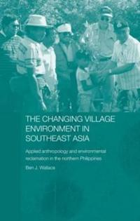 The Changing Village Environment in Southeast Asia