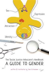 The Social Justice Advocate's Handbook: A Guide to Gender