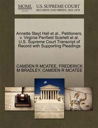 Annette Stayt Hall et al., Petitioners, V. Virginia Penfield Scarlett et al. U.S. Supreme Court Transcript of Record with Supporting Pleadings