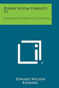 Power System Stability, V1: Elements of Stability Calculations
