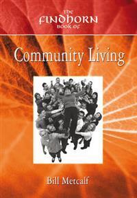 Findhorn Book Of Community Living