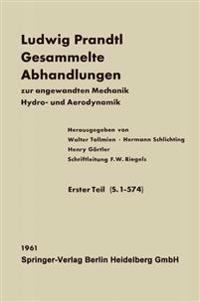 Ludwig Prandtl Gesammelte Abhandlungen: Zur Angewandten Mechanik, Hydro- Und Aerodynamik
