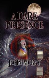 A Dark Presence