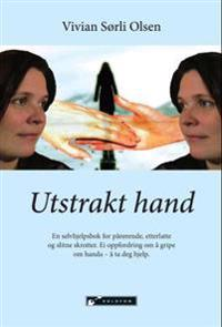 Utstrakt hand; en selvhjelpsbok for pårørende og etterlatte