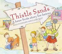 Thistle Sands: A Braw Scots Story for Bairns
