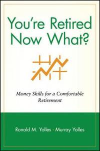 You're Retired, Now What?