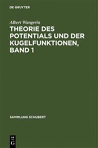 Theorie Des Potentials Und Der Kugelfunktionen