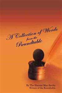 A Collection of Words from the Roundtable
