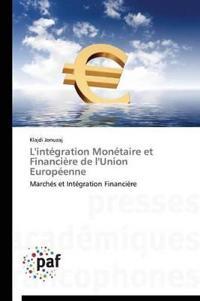 L'Int�gration Mon�taire Et Financi�re de l'Union Europ�enne