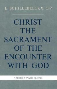 Christ the Sacrament of the Encounter With God