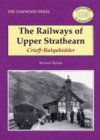 Railways of Upper Strathearn, Crieff - Balquhidder