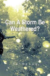 Can a Storm Be Weathered?