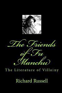 The Friends of Fu Manchu: Th Literature of Villainy