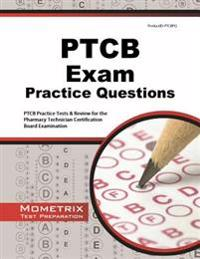 PTCB Exam Practice Questions: PTCB Practice Tests & Review for the Pharmacy Technician Certification Board Examination