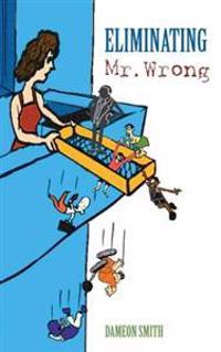 Eliminating Mr. Wrong