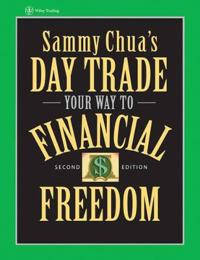 Sammy Chua's Day Trade Your Way to Financial Freedom, 2nd Edition