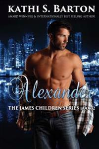 Alexander: The James Children Series