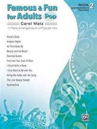 Famous & Fun for Adults -- Pop, Bk 2: 11 Piano Arrangements of Popular Hits
