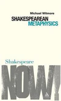 Shakespearean Metaphysics