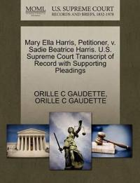 Mary Ella Harris, Petitioner, V. Sadie Beatrice Harris. U.S. Supreme Court Transcript of Record with Supporting Pleadings