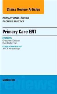 Primary Care ENT, an Issue of Primary Care