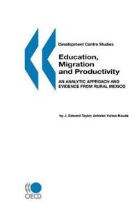 Education, Migration, and Productivity