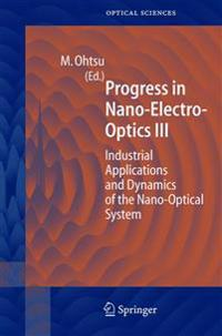 Progress in Nano-Electro Optics III