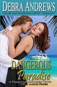 Dangerous Paradise: (Dangerous Millionaires)(Romantic Suspense Adventure)