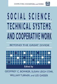 Social Science, Technical Systems and Cooperative Work