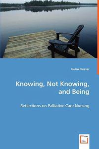 Knowing, Not Knowing, and Being