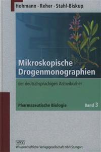 Pharmazeutische Biologie 3. Mikroskopische Drogenmonographien der deutschsprachigen Arzneibücher