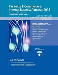 Plunkett's E-Commerce & Internet Business Almanac 2012