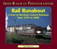 Rail Runabout: A Look at Northern Ireland Railways 1975 to 2005