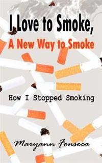 I Love to Smoke, a New Way to Smoke