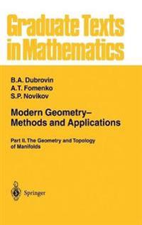 Modern Geometry Methods and Applications: Part II: The Geometry and Topology of Manifolds